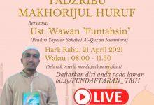 Photo of Ikuti Live Tadzribu Makhorijul Huruf